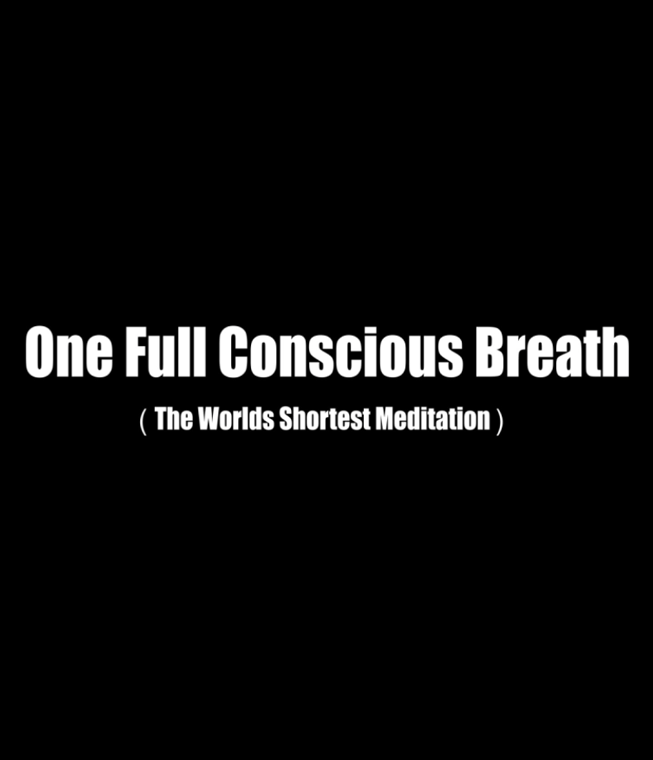 One full conscious breath